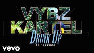 Vybz Kartel - Drink Up