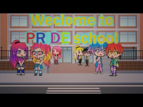 Welcome to Pride School Episode 1 A Welcome and Goodbye |Gacha Life ORIGINAL Series|