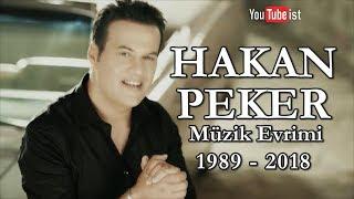 Hakan Peker Müzik Evrimi | 1989 - 2018 Youtubeist