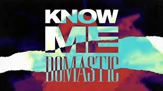 Domastic Know Me.mp3