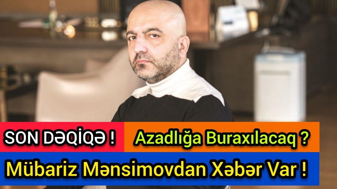 SON DƏQİQƏ: Mübariz Mənsimovdan Xəbər Var ! ( mubariz mansimov son xeber ) - son xeberler bugun 2021