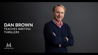 Dan Brown Teaches Writing Thrillers | Official Trailer | MasterClass