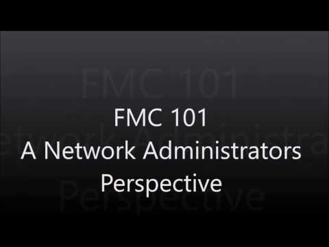 FMC 101: A Network Administrators Perspective