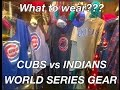 """WHAT TO WEAR """"CUBS WORLD SERIES GEAR"""""""