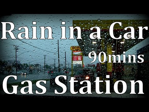 """Rain in a Car"" Gas Station 90mins"