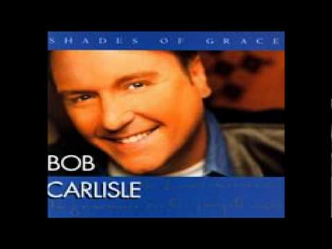 Bob Carlisle-you must have been an angel