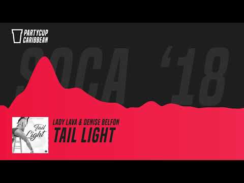 [SOCA 2018] - Lady Lava & Denise Belfon  - Tail Light