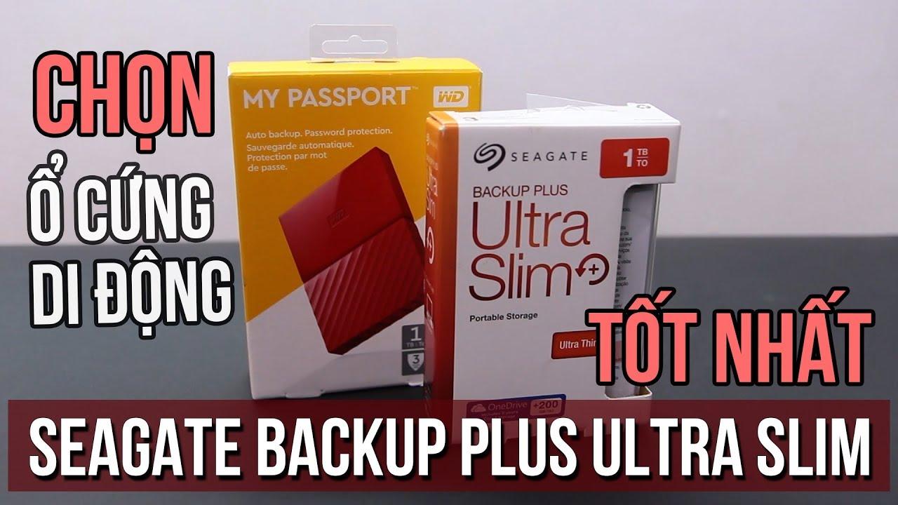 Ổ cứng di động nào tốt nhất? – Seagate Backup Plus Ultra Slim vs WD My Passport