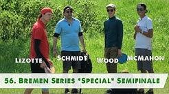 Disc Golf 2017 - 56. Bremen Series *Special* Semifinale Lizotte, McMahon, Schmidt, Wood
