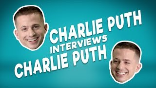 Charlie Puth Interviews Charlie Puth