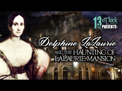 Episode 169 - Delphine LaLaurie and the Haunting of LaLaurie Mansion