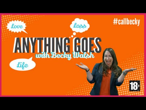 Anything Goes with Becky Walsh Show 1