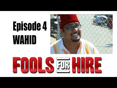 FOOLS FOR HIRE Ep2.4 Wahid