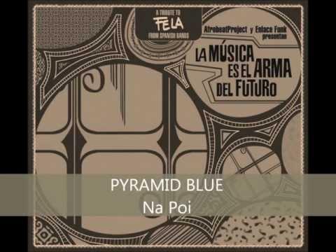 Pyramid Blue - Na Poi