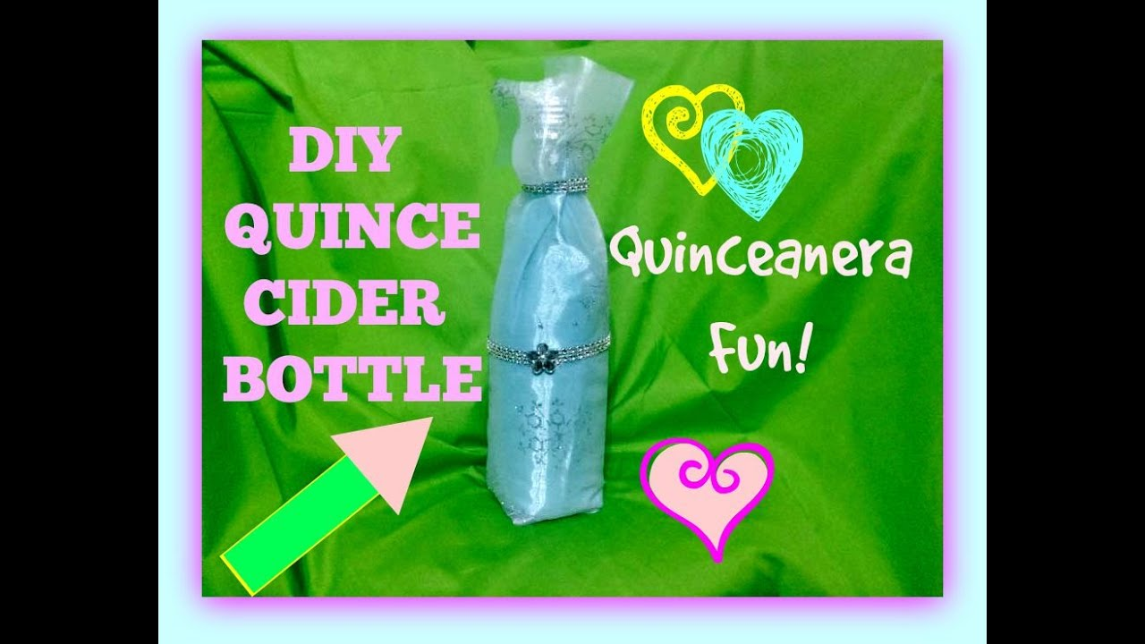 Diy Quinceanera Cider Bottle Decoration Quince Wedding Easy Fun