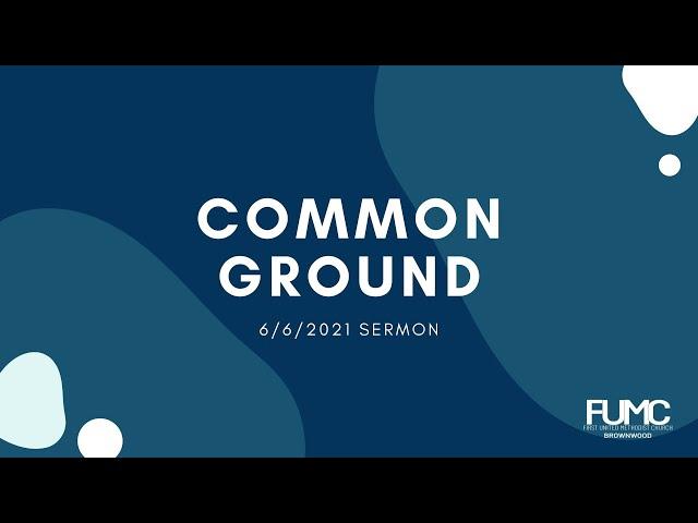 Common Ground / Allen Weathers / 6-6-21