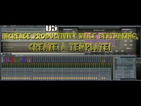FL STUDIO TEMPLATE: Increase Your Beatmaking Workflow (FL Studio 10 Templates)