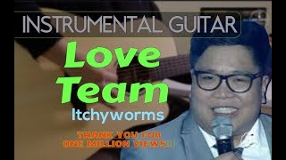 Itchyworms - Love Team instrumental guitar karaoke cover with lyrics