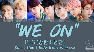 [SUB INDO] BTS (방탄소년단) - WE ON [Rom   Han   Indo]