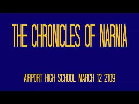 The Chronicles of Narnia  Airport High School 2019