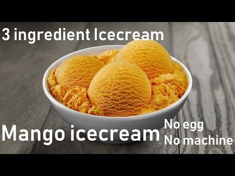 Mango Ice cream Recipe(only 3 ingredient)   Ice cream Recipe   without eggs & Ice cream machine