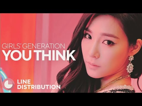 GIRLS' GENERATION - You Think (Line Distribution)