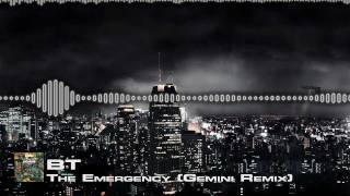 BT - The Emergency (Gemini Remix) [DUBSTEP] [FREE DOWNLOAD]
