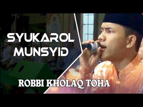 SYUKAROL MUNSYID - ROBBI KHOLAQ TOHA  - DI AL ITTIHAD TROWULAN