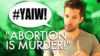 ABORTION IS MURDER - Your Argument Is Wrong