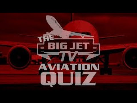 The BIG JET TV Aviation Quiz - Week 3