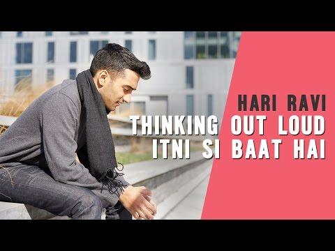 Thinking Out Loud / Itni Si Baat Hai (Hari Ravi Mashup Cover)