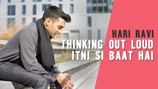 Download Hindi Video Songs - Thinking Out Loud / Itni Si Baat Hai (Hari Ravi Mashup Cover)