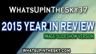 WUITS 2015 Best Space Anomalies Year In Review - Slideshow Version