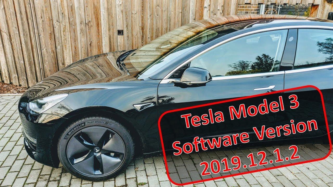Tesla Model 3 Software Update Version 2019.12.1.2 ...