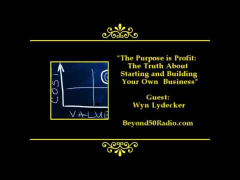The Purpose is Profit: The Truth About Starting and Building Your Own Business