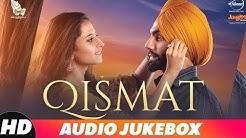 Qismat   Audio Jukebox   Ammy Virk   Sargun Mehta   Gurnam Bhullar   Latest Punjabi Songs 2018