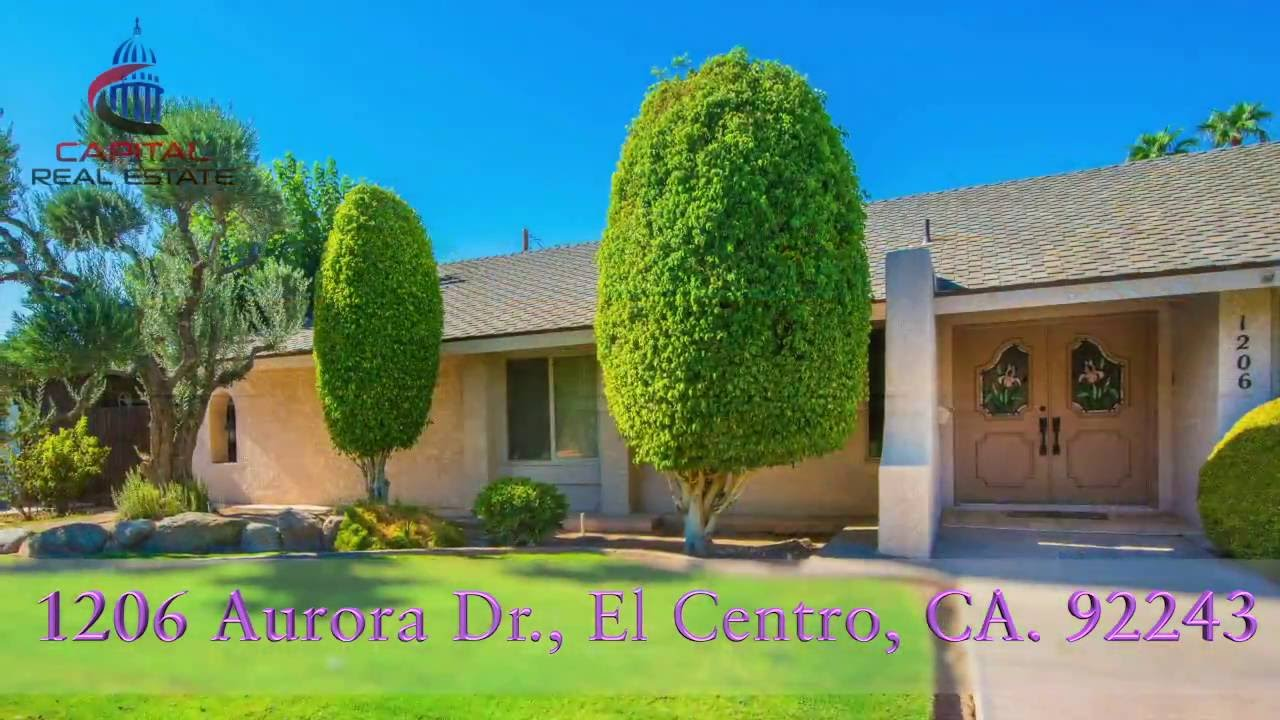 1206 Aurora Dr El Centro Ca 92243 Listed By Capital Real Estate