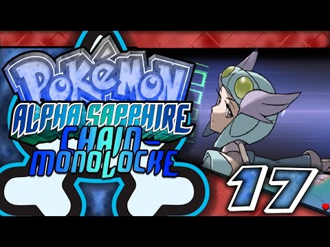 "Pokemon Alpha Sapphire Chain-MonoLocke Ep. 17 ""Do she got a booty?"""