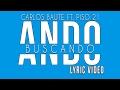 Carlos Baute ft. Piso 21 - Ando Buscando (Lyric video // LETRA)