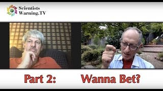 Part 2 of 2 - Wanna Bet? with Guy McPherson