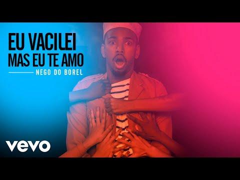 Nego do Borel - Eu Vacilei Mas Eu Te Amo (Áudio Oficial)