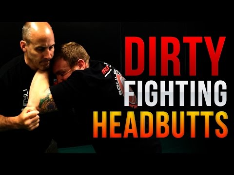 Top 3 Headbutts for Self-Defense - Dirty Fighting Techniques