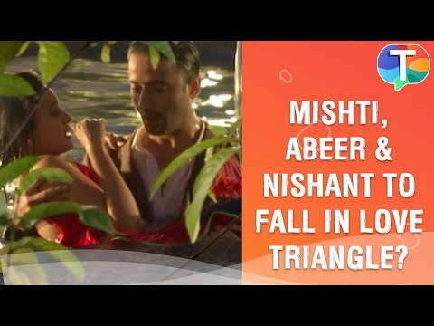 Mishti, Abeer And Nishant To Fall In Love Triangle? | Yeh Rishtey Hain Pyaar Ke | 2nd December 2019