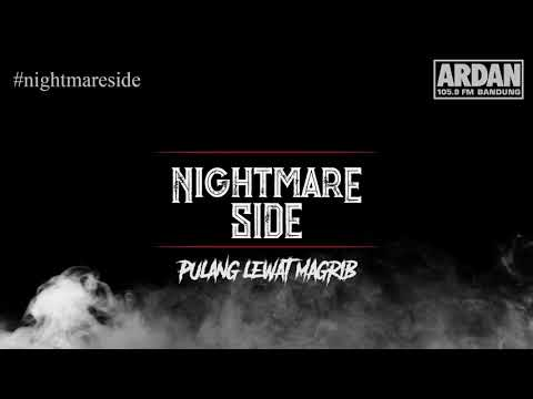 Pulang Lewat Magrib [NIGHTMARE SIDE OFFICIAL 2018] - ARDAN RADIO