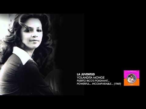 Yolandita Monge - La Juventud