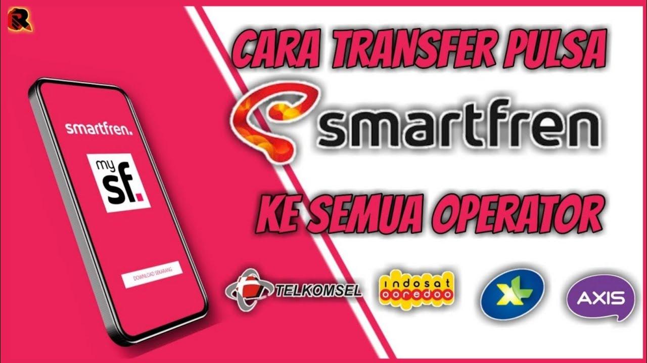 Berikut cara transfer pulsa 3 operator: Cara transfer pulsa SMARTFREN ke operator lain - YouTube