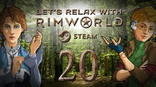 let s relax with rimworld alpha 16   ep 20 forest alight