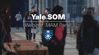 Yale SOM Webinar: MAM Student Panel