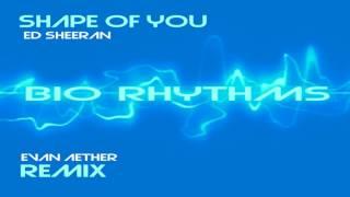 Ed Sheeran - Shape of You (Evan Aether Remix)