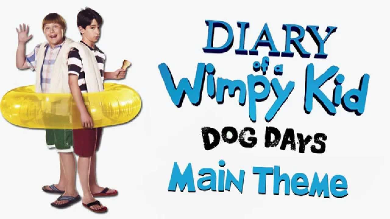Diary Of A Wimpy Kid Dog Days Main Theme